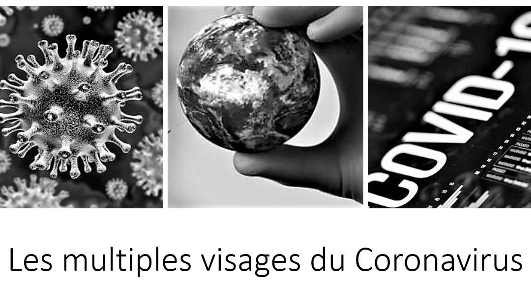LE COVID19 CORONAVIRUS AUX MULTIPLES VISAGES