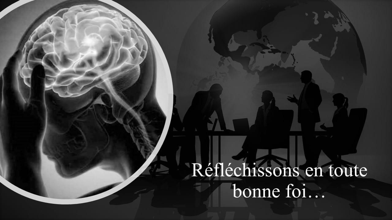 REFLECHISSONS EN TOUTE BONNE FOI…